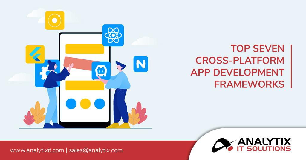 Top Seven Cross-Platform App Development Frameworks