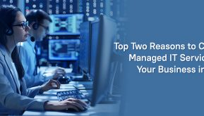 Top Two Reasons to Choose Managed IT Services for Your Business in 2020