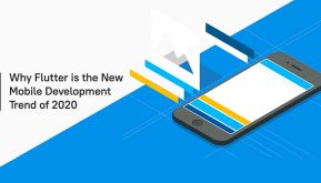 Why Google Flutter is the New Mobile Development Trend of 2020