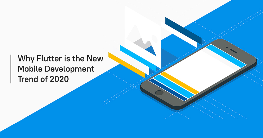 Why Flutter is the new mobile development trend of 2020