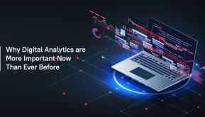 Why Digital Analytics Are More Important Now than Ever Before