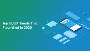 Top UI/UX Trends That Flourished In 2020