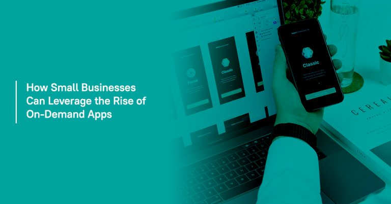 How Small Businesses Can Leverage the Rise of On-Demand Apps