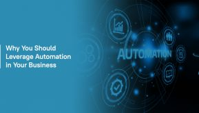 Why You Should Leverage Automation in Your Business