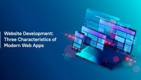 Website Development: Three Characteristics of Modern Web Apps