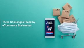 Three Challenges Faced by eCommerce Businesses