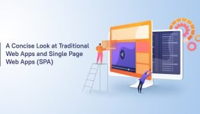 A Concise Look at Traditional Web Apps and Single Page Web Apps (SPA)