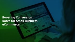 Boosting Conversion Rates for Small Business Ecommerce