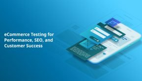 eCommerce Testing for Performance, SEO, and Customer Success