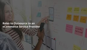 Roles to Outsource to an eCommerce Service Provider