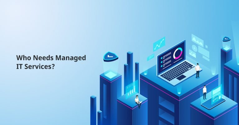 Who Needs IT Managed Services?